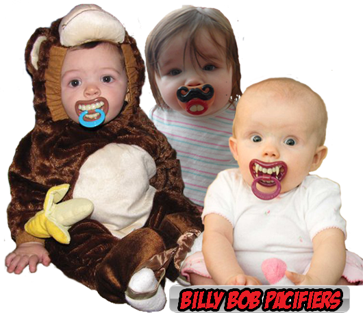 Billy Bob Pacifiers